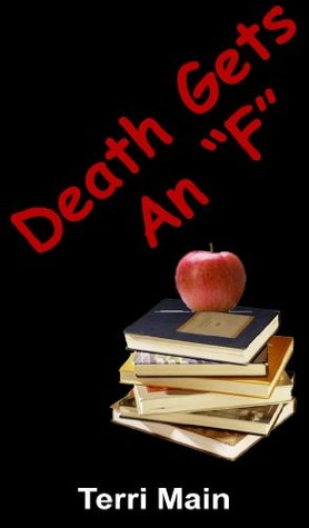 Death Gets an F (Pinewood College Mystery Series)  by  Terri Lynn Main