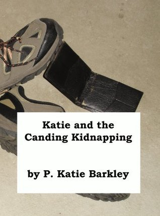 Katie and the Canding Kidnapping (Katie Carter Mystery Series)  by  P. Katherine Barkley