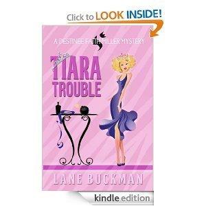 Tiara Trouble: A Destinee Faith Miller Mystery Lane Buckman