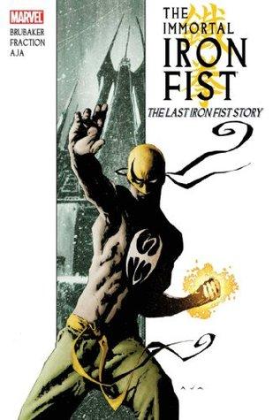 The Immortal Iron Fist, Vol. 1: The Last Iron Fist Story Ed Brubaker