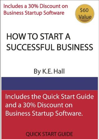 HOW TO START A SUCCESSFUL BUSINESS K.E. Hall