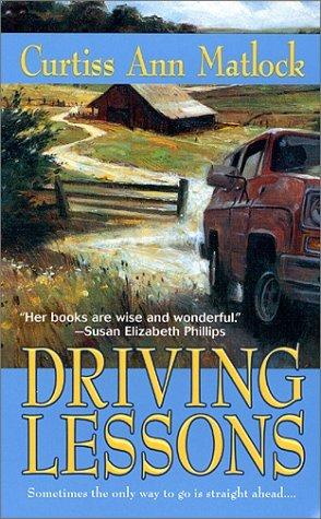 Driving Lessons (Valentine, #2) Curtiss Ann Matlock