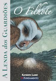 O Filhote (Guardians of GaHoole, #7)  by  Kathryn Lasky