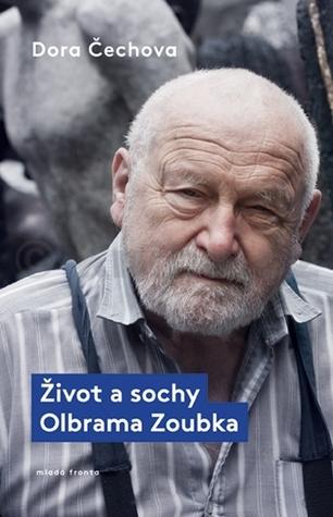 Život a sochy Olbrama Zoubka Dora Čechova