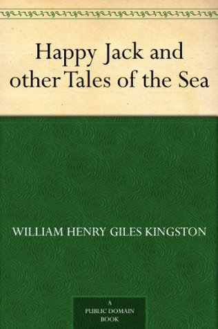 Happy Jack and other Tales of the Sea  by  W.H.G. Kingston