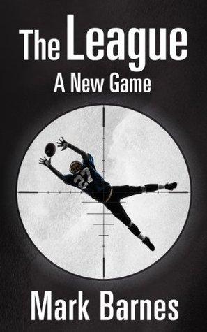 The League: A New Game Mark Barnes