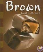 Brown: Seeing Brown All Around Us Michael Dahl