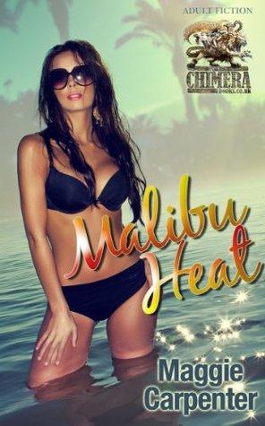 Malibu Heat (Maggie Carpenter Erotic eBooks)  by  Maggie Carpenter