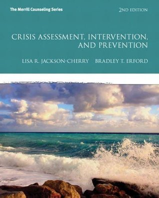 Crisis Assessment, Intervention, and Prevention (2nd Edition) (Erford) Lisa R. Jackson-Cherry