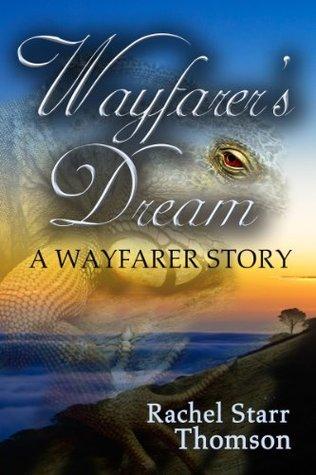 Wayfarers Dream (A Short Story)  by  Rachel Starr Thomson