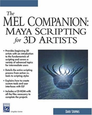 The MEL Companion: Maya Scripting for 3D Artists David Stripinis
