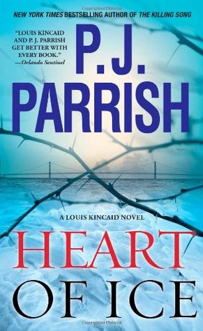 Heart of Ice (Louis Kincaid, #11)  by  P.J. Parrish