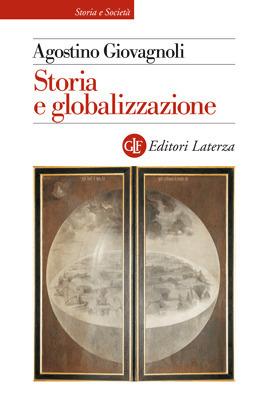 Storia e globalizzazione Agostino Giovagnoli