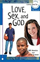 Love, Sex, And God  by  Bill Ameiss