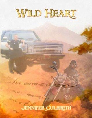 Wild Heart (The Wild Heart Series)  by  Jennifer Culbreth