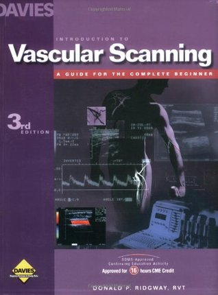 Introduction to Vascular Scanning: A Guide for the Complete Beginner  by  Donald P. Ridgway