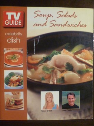 TV Guide Celebrity Dish Soup, Salads and Sandwiches Nancy & Cowie, Colin ODell