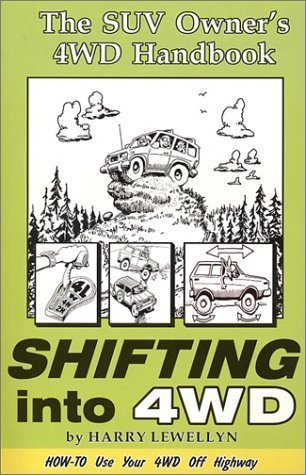 Shifting into 4WD: The SUV Owners 4WD Handbook Harry Lewellyn