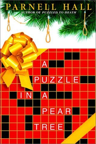 A Puzzle in a Pear Tree (Puzzle Lady Mystery, Book 4)  by  Parnell Hall