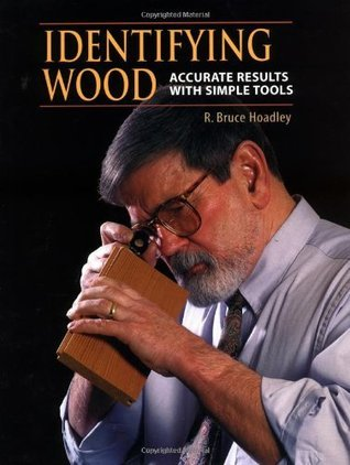 Identifying Wood: Accurate Results with Simple Tools R. Bruce Hoadley