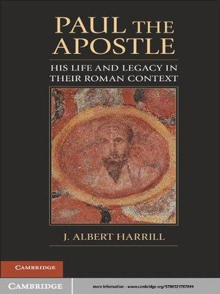 Paul the Apostle J. Albert Harrill