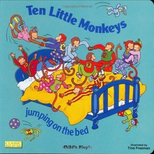 Ten Little Monkeys Jumping on the Bed (Classic Books With Holes)  by  Tina Freeman