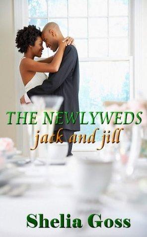 The Newlyweds: Jack and Jill  by  Shelia M. Goss