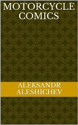 Motorcycle Comics (Motorcycle Series) Aleksandr Aleshichev