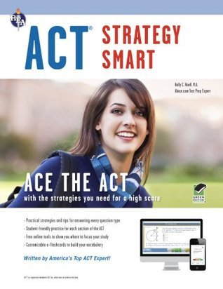 ACT Strategy Smart (SAT PSAT ACT  by  Kelly Roell Ma