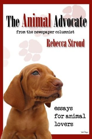 The Animal Advocate  by  Rebecca Stroud