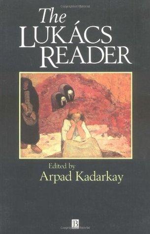 The Lukacs Reader: A Survey Arpad Kadarky