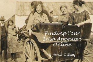 Finding Your Irish Ancestors Online Miriam OReilly