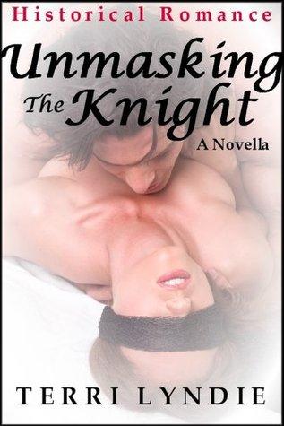 Unmasking the Knight Terri Lyndie