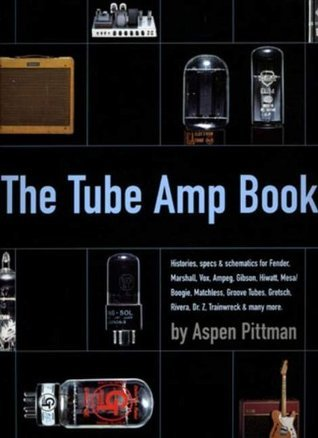The Tube Amp Book - Deluxe Revised Edition Book and Disk Package  by  Aspen Pittman