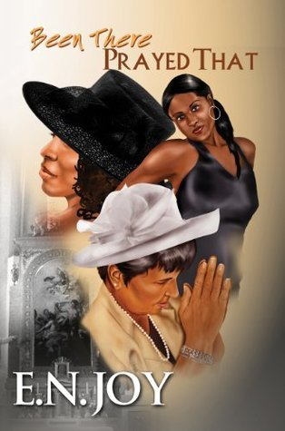 Been There Prayed That (New Day Diva #2)  by  E.N. Joy