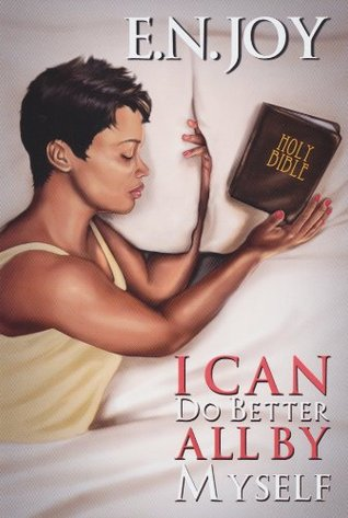 I Can Do Better All By Myself (New Day Diva #5) E.N. Joy
