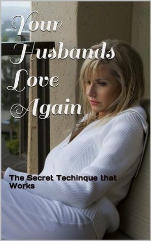 Your Husbands Love Again  by  Elizabeht Powers