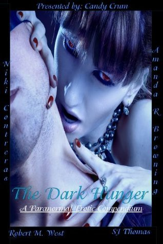 The Dark Hunger: A Paranormal Erotic Compendium  by  Candy Crum