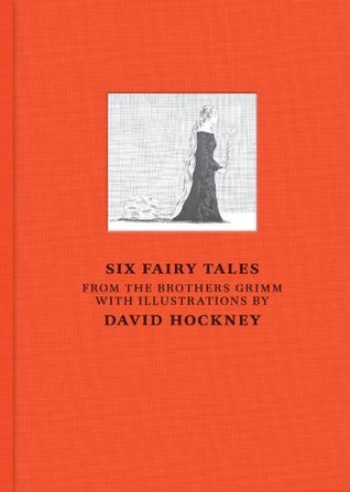 David Hockney: Six Fairy Tales from the Brothers Grimm with illustrations  by  David Hockney by David Hockney