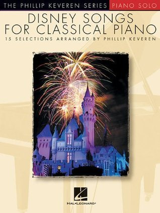 Disney Songs for the Classical Piano - The Phillip Keveren Series Kevern