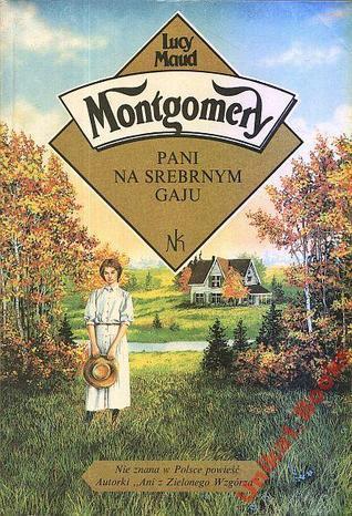 Pani na Srebrnym Gaju  by  L.M. Montgomery