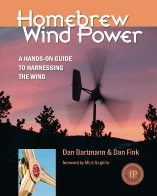 Homebrew Wind Power: A Hands-On Guide to Harnessing the Wind  by  Dan Bartmann