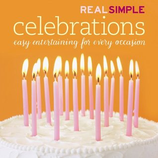 Real Simple: Celebrations Real Simple Magazine