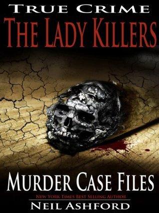 True Crime - The Lady Killers neil ashford
