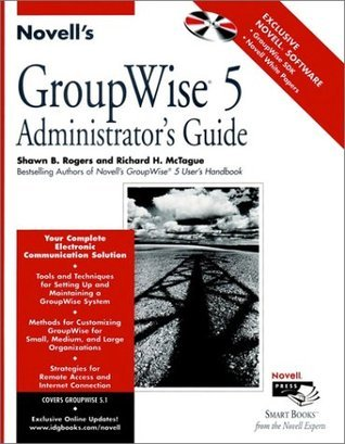 Novells GroupWise? 5 Administrators Guide  by  Shawn B. Rogers