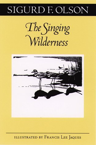 Meaning of Wilderness: Essential Articles and Speeches Sigurd F. Olson
