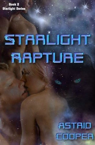 Starlight Rapture - Starlight book 1  by  Astrid Cooper