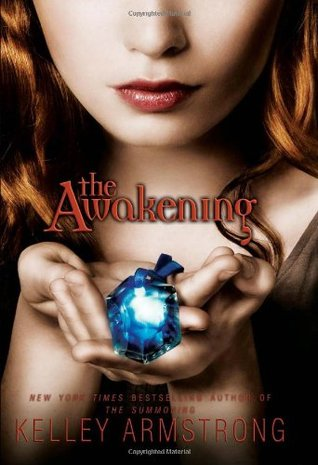 The Darkest Powers Series, Book 1: The Summoning Kelley Armstrong