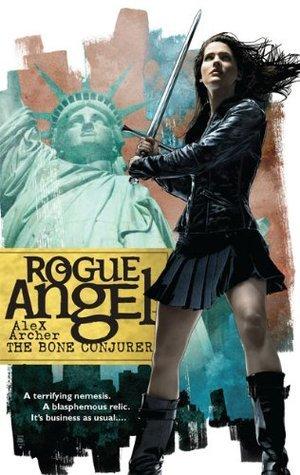 The Bone Conjurer (Rogue Angel #24) Alex Archer