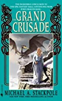 The Grand Crusade Michael A. Stackpole
